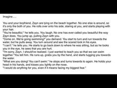 Zayn Imagine. this is so cute.! But I'd give up swimming for him.