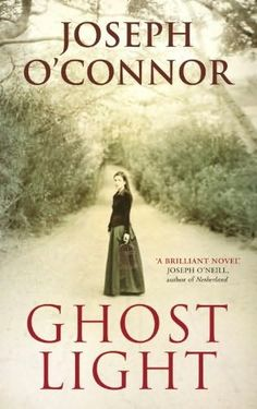 Ghostlight by Joseph O'Connor lyrical beautiful prose will leave you wanting to find out more about the real life characters it's based upon
