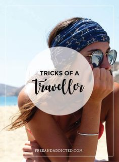 Tricks of a traveller – FREE & ADDICTED