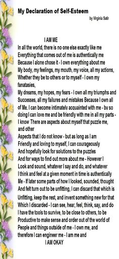 I am Me ... Virginia Satir I have given away 1000 copies over the years - beautiful!!!