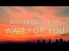 Richard Gray - Wait for You (music video) | Filmed on iPhone 6s Plus - YouTube