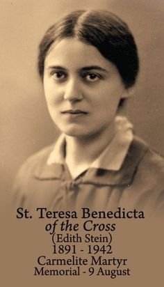 """Celebrating the Memorial of St Edith Stein/St Teresa Benedicta of the Cross – Martyr of Auschwitz – August 9 #pinterest #stedithstein In his homily at the canonization Mass, Pope John Paul II said: """"Because she was Jewish, Edith Stein was taken with her sister Rosa ............"""