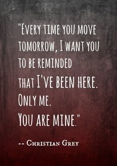 Christian Grey quote. #50sombrasgrey #FiftyShadesofGrey