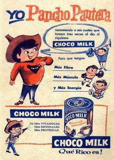 Pancho Pantera - An animated character created in the to promote nutritional needs and awareness and to advertise Choco Milk. Choco Milk is a chocolate powder mix developed by Proctor & Gamble. Retro Ads, Vintage Advertisements, Vintage Ads, Vintage Photos, Mexican Chocolate, Infancy, Magazine Ads, Retro Design, Marketing And Advertising