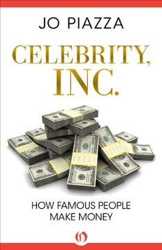 Celebrity, Inc.: How Famous People Make Money by Jo Piazza, http://www.amazon.co.uk/dp/B005VWK9K8/ref=cm_sw_r_pi_dp_Nqujub157BNMF