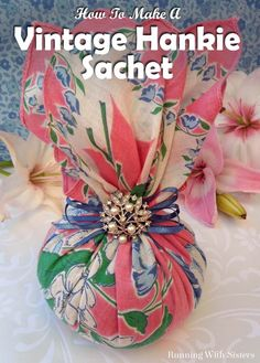 Turn a classic floral hankie into a sweet hankie sachet scented with lavender and embellished with a pretty pearl brooch.