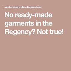 No ready-made garments in the Regency? Not true!