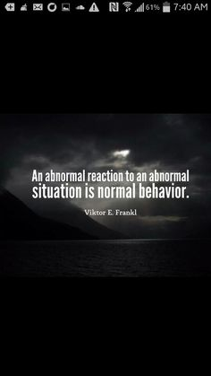 You are definitely not crazy for reacting the way you did when that person treated you in an abnormal and harmful way. Narcissistic Sociopath, Narcissistic Personality Disorder, Viktor Frankl Quotes, Man's Search For Meaning, Sayings And Phrases, Quotable Quotes, Life Lessons, Wise Words, Favorite Quotes