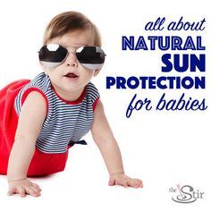 Helpful insight for keeping your baby safe from toxins and the sun's rays. http://thestir.cafemom.com/baby/187652/how_to_protect_baby_from