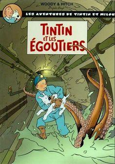 Tintin - Pastiches, parodies & pirates- Tintin et les égoutiers Comic Book Artists, Comic Book Characters, Comic Books, Comics Illustration, Illustrations, Readers Den, Album Tintin, Herge Tintin, Lucky Luke
