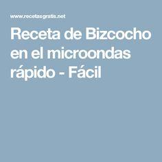 Receta de Bizcocho en el microondas rápido - Fácil