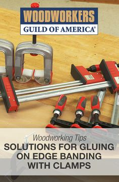 Solutions for Gluing on Edge Banding With Clamps | WoodWorkers Guild of America