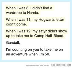 Gandalf it's all up to you. PLEASE don't fail me!!!
