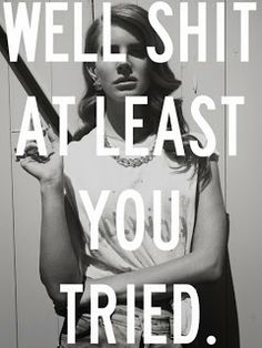 Motivation Quotes : QUOTATION – Image : Quotes Of the day – Description lana del ray …. Sharing is Power – Don't forget to share this quote ! Great Quotes, Quotes To Live By, Me Quotes, Funny Quotes, Inspirational Quotes, Famous Quotes, The Words, Cool Words, Lana Del Ray