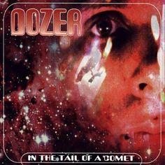 In the Tail of a Comet / Madre De Dio ~ Dozer