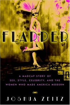 Flapper: A Madcap Story of Sex, Style, Celebrity, and the... http://smile.amazon.com/dp/1400080533/ref=cm_sw_r_pi_dp_Kilsxb1DNK7XD