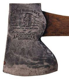 """A """"RED WARRIOR"""" EMBOSSED AXE by the American Ax & Tool Company, Glassport, Pennsylvania. The design for the label on this axe was patented on January 25, 1868 by James H. Mann of Lewiston, Pennsylvania"""