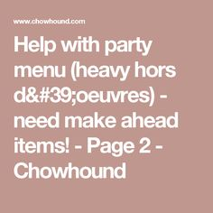 Heavy hors doeuvres menu ideas bing images anniversary party help with party menu heavy hors doeuvres need make ahead items home cooking dinner party page 2 stopboris Choice Image