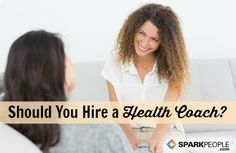 via @SparkPeople. Should you choose a Health Coach to sustain your weight loss after your goal.