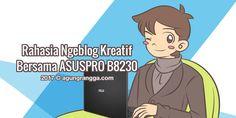 Gadget–Rahasia Ngeblog Kreatif Bersama ASUSPRO B8230. Menurut saya, ngeblog itu bukan hanya sekedar menulis. Ngeblog adalah cara saya menyampaikan pengalaman, aspirasi, opini, dan berbagai …