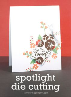 Spotlight Die Cutting Video by Jennifer McGuire Ink