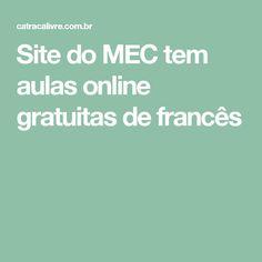 Site do MEC tem aulas online gratuitas de francês