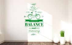 Life is like riding a Bicycle - to keep your Balance, you must keep moving. Wandtattoo von beiwanda.de