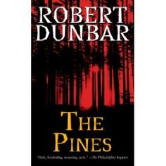"""""""Rich and bleak ... gripping ... a fine addition to any horror library."""" ~ Heart of Horror  http://www.heartofhorror.com/2013/01/the-pines-by-robert-dunbar.html"""