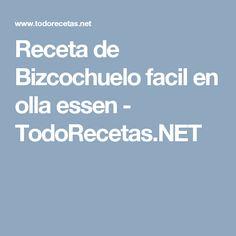 Receta de Bizcochuelo facil en olla essen - TodoRecetas.NET