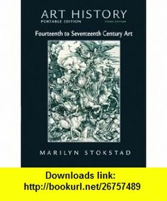 Art History Portable Edition, Book 4 14th - 17th Century Art (with MyArtKit Student Access Code Card) (3rd Edition) (9780205657490) Marilyn Stokstad , ISBN-10: 0205657494  , ISBN-13: 978-0205657490 ,  , tutorials , pdf , ebook , torrent , downloads , rapidshare , filesonic , hotfile , megaupload , fileserve