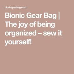 Bionic Gear Bag | The joy of being organized – sew it yourself!