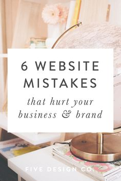 6 website mistakes that hurt your business & brand // How to use your website to improve your brand image, sales and conversion rates. // Five Design Co -- E-mail Marketing, Online Marketing, Content Marketing, Business Marketing, Marketing Ideas, Web Design Tips, Blog Design, Design Layouts, Design Ideas