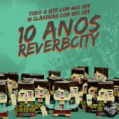 10 ANOS DE REVERBCITY!