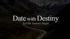 """""""Date with destiny. Let the journey begin."""" ~ Tony Robbins"""