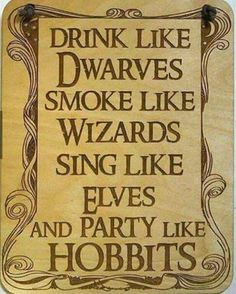 My new motto ... #hobbits #dwarves #wizards #elfs  #thehobbit