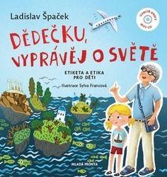 Dědečku, vyprávěj o světě: Etiketa a etika pro děti + CD - Ladislav Špaček   Kniha na Alza.cz