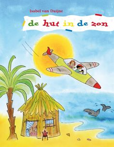 de hut in de zon  - Isabel van Duijne