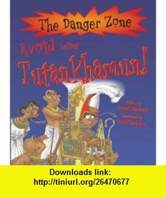 Avoid Being Tutankhamun! (Danger Zone) (Danger Zone) (9781905638055) David Stewart, David Antram , ISBN-10: 1905638051  , ISBN-13: 978-1905638055 ,  , tutorials , pdf , ebook , torrent , downloads , rapidshare , filesonic , hotfile , megaupload , fileserve