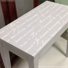 Gray Chalk Paint Painted Table Top with Chic Quotes - French Love Letters Furniture Stencils - Royal Design Studio Repurposed Furniture, Home Decor Furniture, Shabby Chic Furniture, Furniture Makeover, Diy Home Decor, Furniture Design, Black Furniture, Furniture Storage, Antique Furniture
