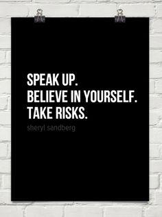 Speak up.Take risks. #inspiring #quote