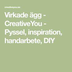 Virkade ägg - CreativeYou - Pyssel, inspiration, handarbete, DIY