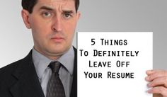 5 Things To Definitely Leave Off Your Resume