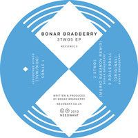 Needw029 - Bonar Bradberry - 3two5 EP by Needwant on SoundCloud