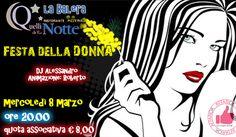 Festa Della DONNA Da Quelli Della Notte http://affariok.blogspot.it/