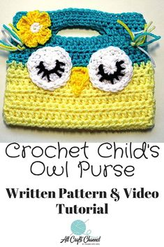 Crochet this cute child's Owl purse.  It is fun to make and works up quickly.  Kids everywhere will enjoying using this little bag.  #Allcraftschannel  #Crochetowl #Owlpurse #Crochetforkids #Crochetpattern #Freecrochetpattern #Crochetowlpurse #Crochetpurse #Beginnercrochet