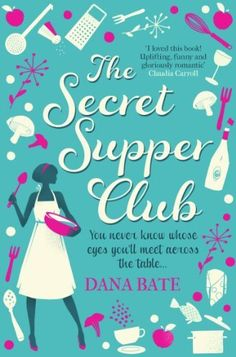 Buy The Secret Supper Club by Dana Bate and Read this Book on Kobo's Free Apps. Discover Kobo's Vast Collection of Ebooks and Audiobooks Today - Over 4 Million Titles! Love Book, This Book, New Books, Books To Read, Book Review Blogs, Supper Club, Cozy Mysteries, The Secret, My Love
