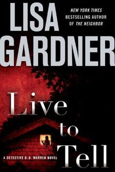 Detective D.D. Warren Series; Live to Tell by Lisa Gardner  (Book 4 of 8)