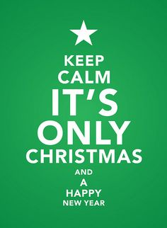 Keep Calm Quotes Keep Calm and It's Only Christmas and A Happy New Year Keep Calm Posters, Keep Calm Quotes, Keep Calm Signs, Stay Calm, Christmas And New Year, Merry Christmas, Christmas Pics, Christmas Greetings, Christmas Recipes