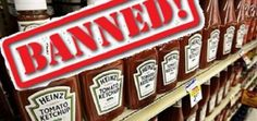Heinz Ketchup Banned (And Why You Should Avoid It)