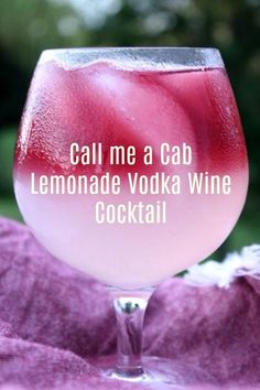 Sweet lemonade and rich Cabernet Sauvignon mix together to make this Call Me A Cab Vodka Lemonade Wine Cocktail the taste of a summer sunset!